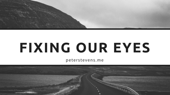 Fixing our Eyes